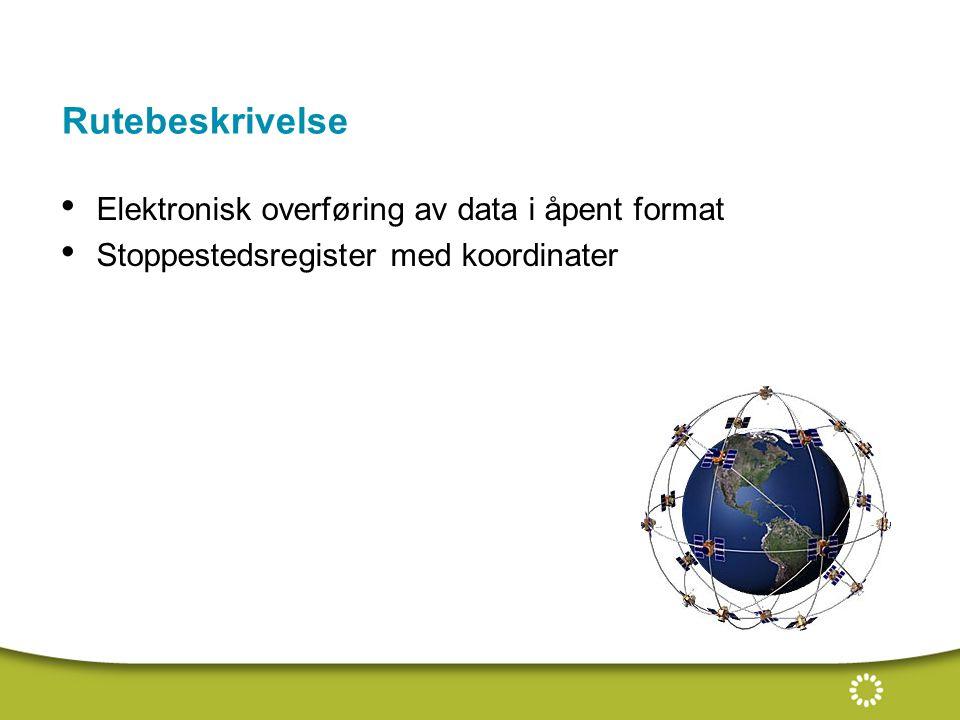 Rutebeskrivelse Elektronisk overføring av data i åpent format Stoppestedsregister med koordinater