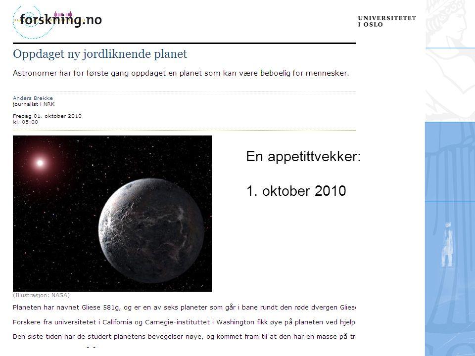 Angell og Henriksen, Fysisk institutt En appetittvekker: 1. oktober 2010