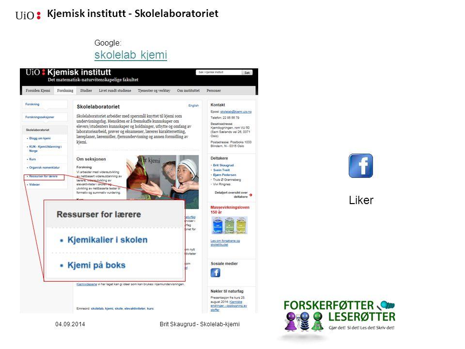 Kjemisk institutt - Skolelaboratoriet 04.09.2014Brit Skaugrud - Skolelab-kjemi Google: skolelab kjemi Liker