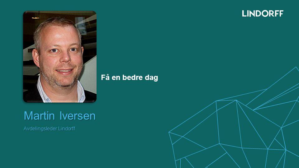 Martin Iversen Avdelingsleder Lindorff Få en bedre dag