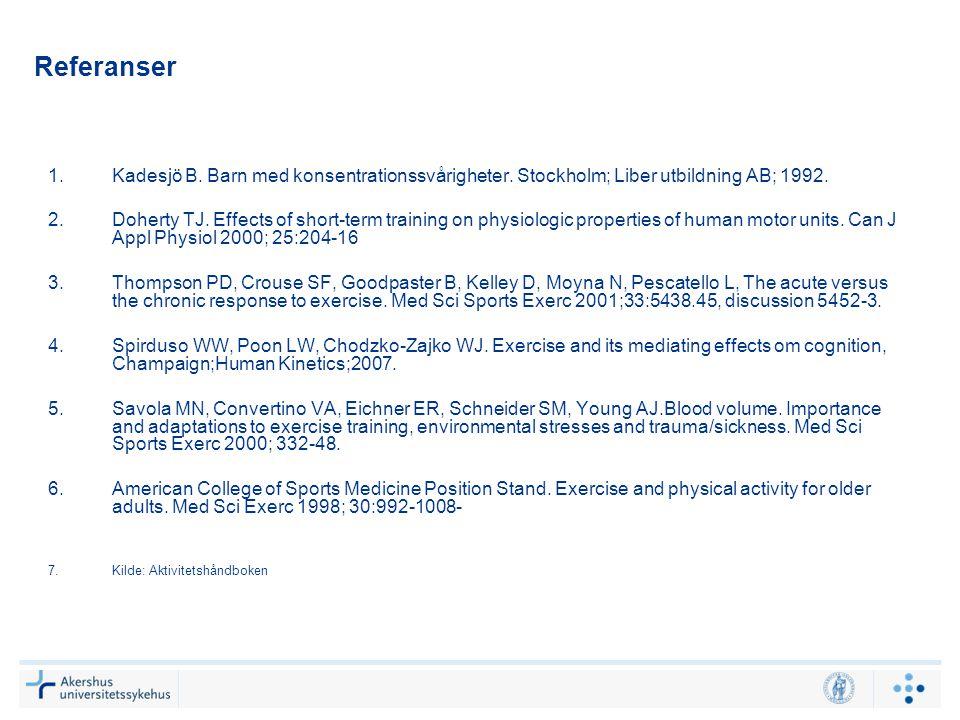 Referanser 1.Kadesjö B. Barn med konsentrationssvårigheter.