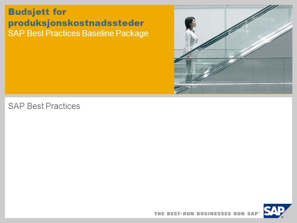 Budsjett for produksjonskostnadssteder SAP Best Practices Baseline Package SAP Best Practices