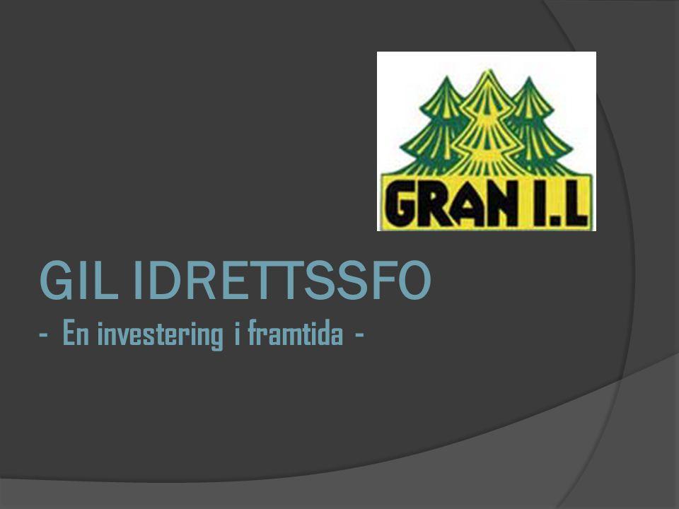 GIL IDRETTSSFO - En investering i framtida -