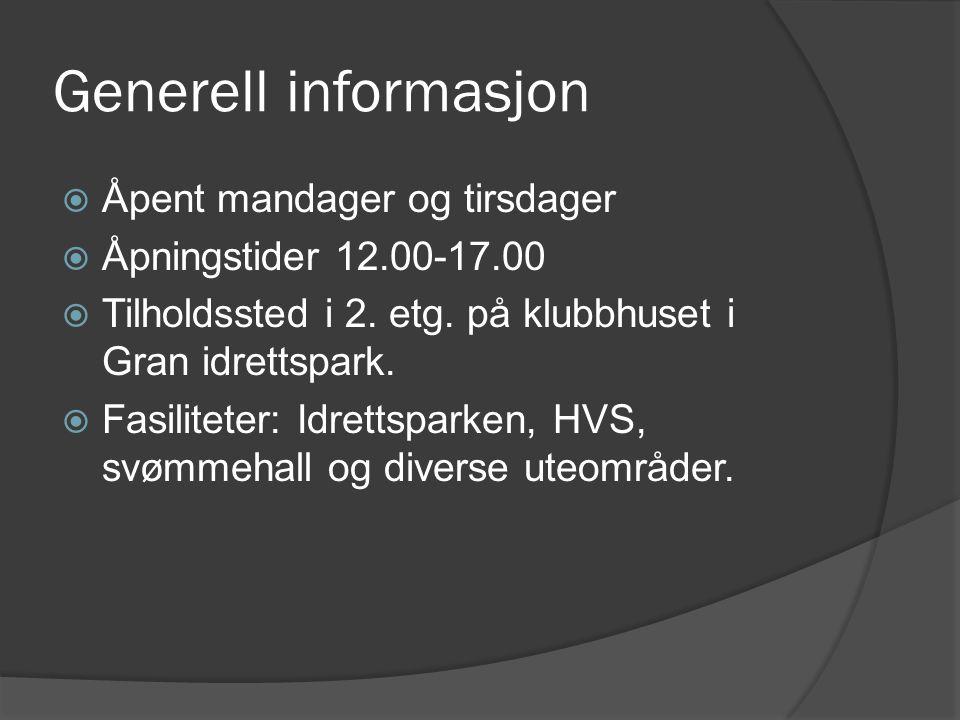 Generell informasjon  Åpent mandager og tirsdager  Åpningstider 12.00-17.00  Tilholdssted i 2. etg. på klubbhuset i Gran idrettspark.  Fasiliteter