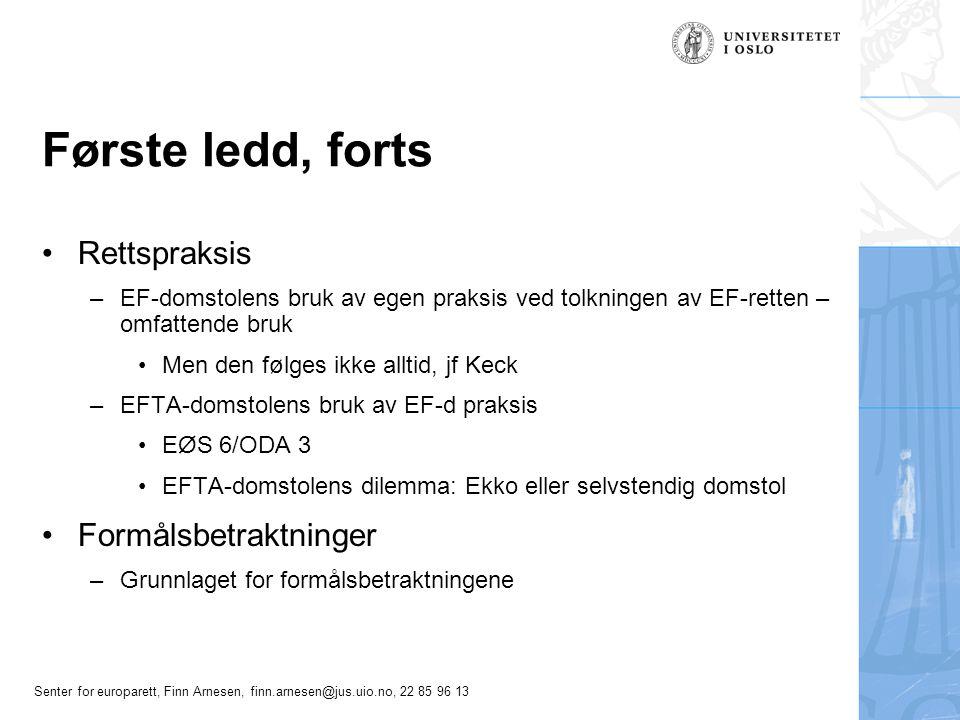 Senter for europarett, Finn Arnesen, finn.arnesen@jus.uio.no, 22 85 96 13 Første ledd, forts Rettspraksis –EF-domstolens bruk av egen praksis ved tolk