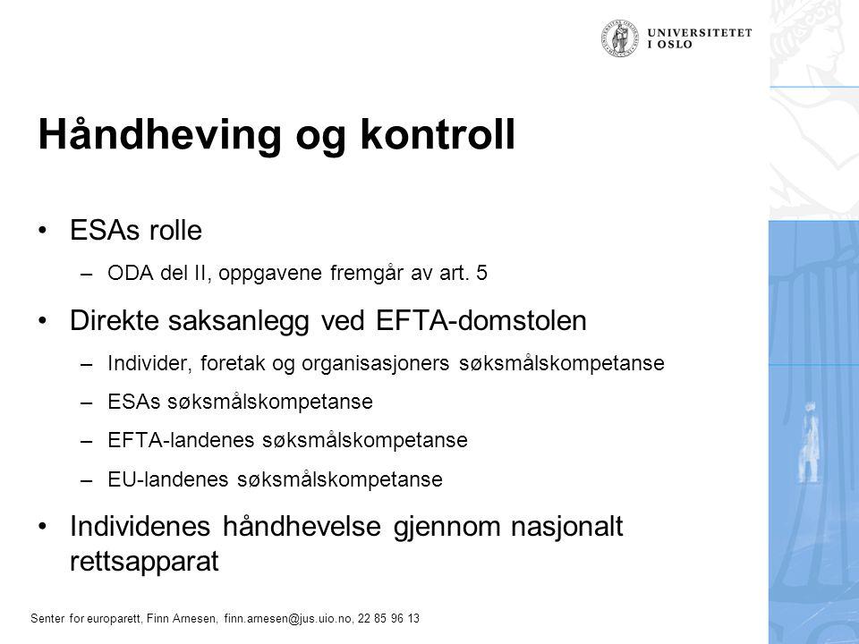 Senter for europarett, Finn Arnesen, finn.arnesen@jus.uio.no, 22 85 96 13 Håndheving og kontroll ESAs rolle –ODA del II, oppgavene fremgår av art. 5 D