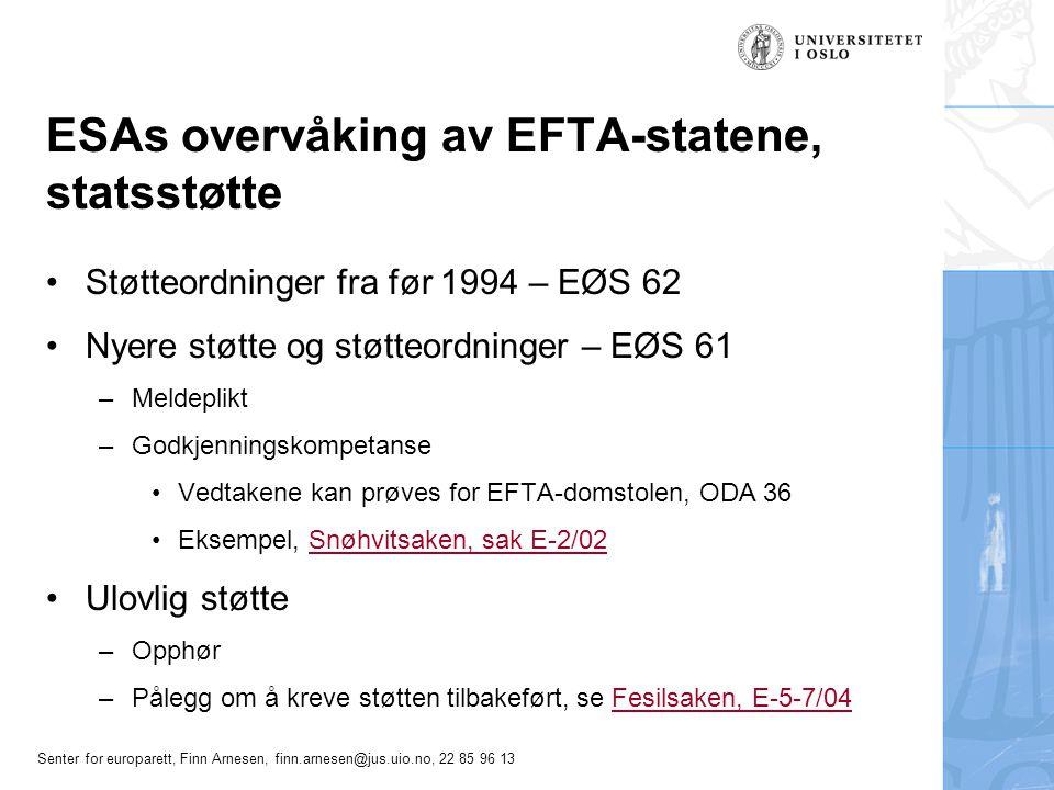 Senter for europarett, Finn Arnesen, finn.arnesen@jus.uio.no, 22 85 96 13 ESAs overvåking av EFTA-statene, statsstøtte Støtteordninger fra før 1994 –