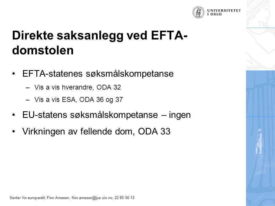 Senter for europarett, Finn Arnesen, finn.arnesen@jus.uio.no, 22 85 96 13 Direkte saksanlegg ved EFTA- domstolen EFTA-statenes søksmålskompetanse –Vis