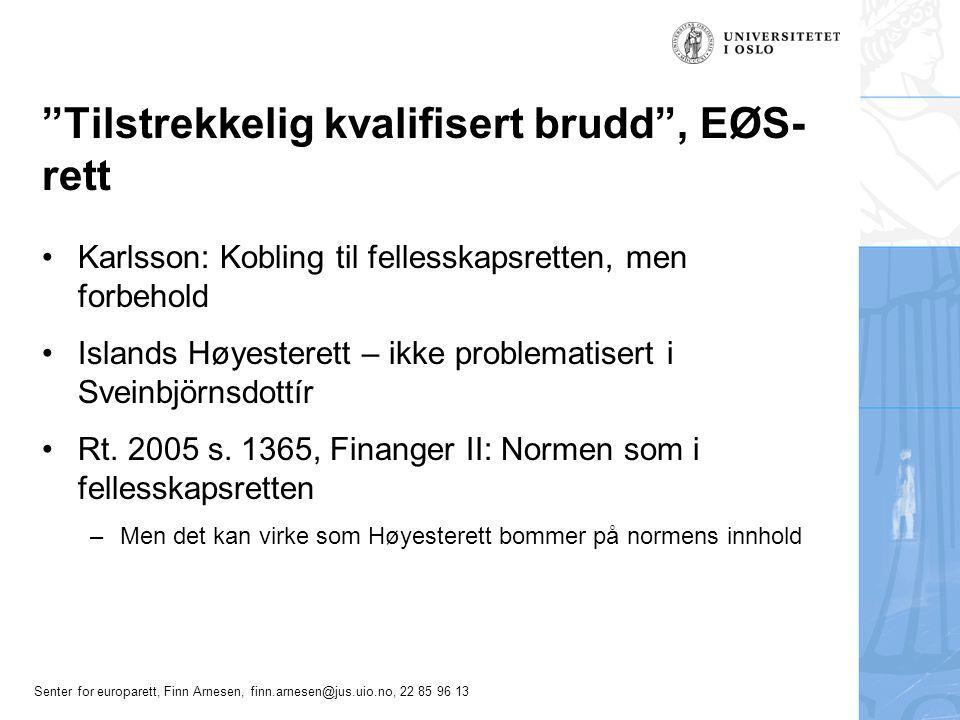"""Senter for europarett, Finn Arnesen, finn.arnesen@jus.uio.no, 22 85 96 13 """"Tilstrekkelig kvalifisert brudd"""", EØS- rett Karlsson: Kobling til fellesska"""