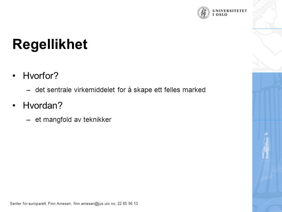 Senter for europarett, Finn Arnesen, finn.arnesen@jus.uio.no, 22 85 96 13 Regellikhet – grunnteknikken Tvillingbestemmelser –EØS-avtalens hoveddel –Vedleggene til EØS-avtalen –ODA Problemer –Dynamikk –Tolkning