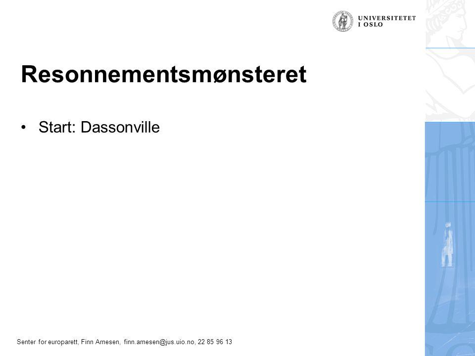 Senter for europarett, Finn Arnesen, finn.arnesen@jus.uio.no, 22 85 96 13 Resonnementsmønsteret Start: Dassonville