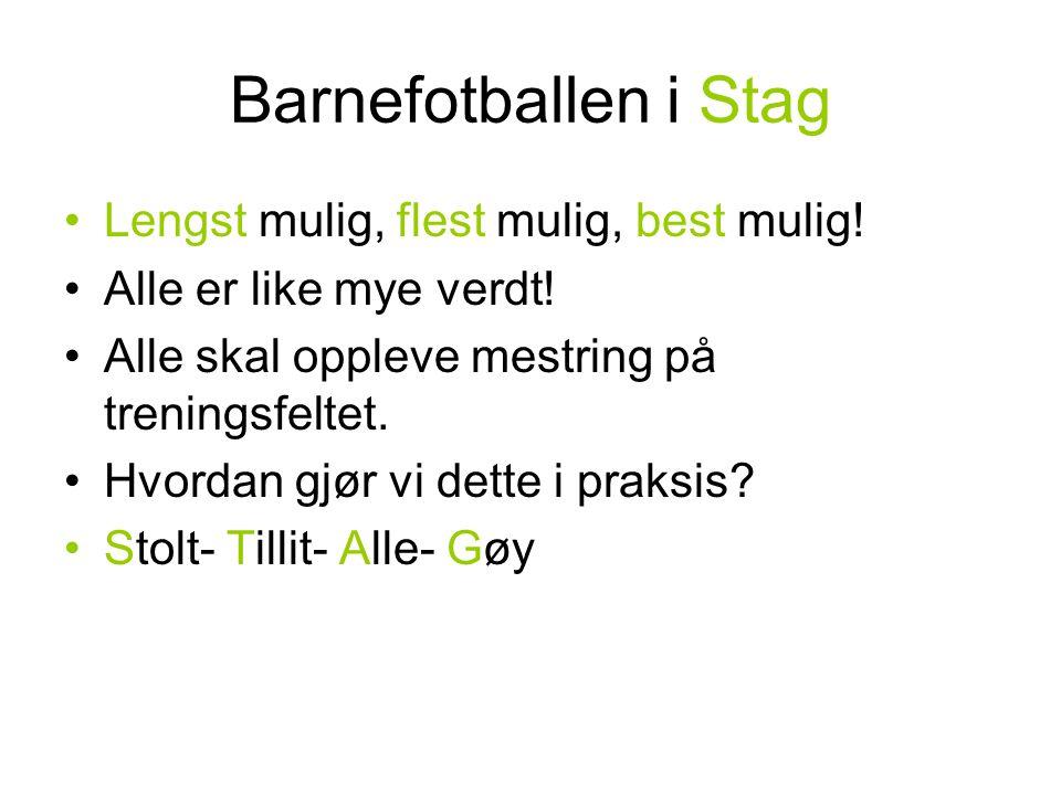 Barnefotballen i Stag Lengst mulig, flest mulig, best mulig.
