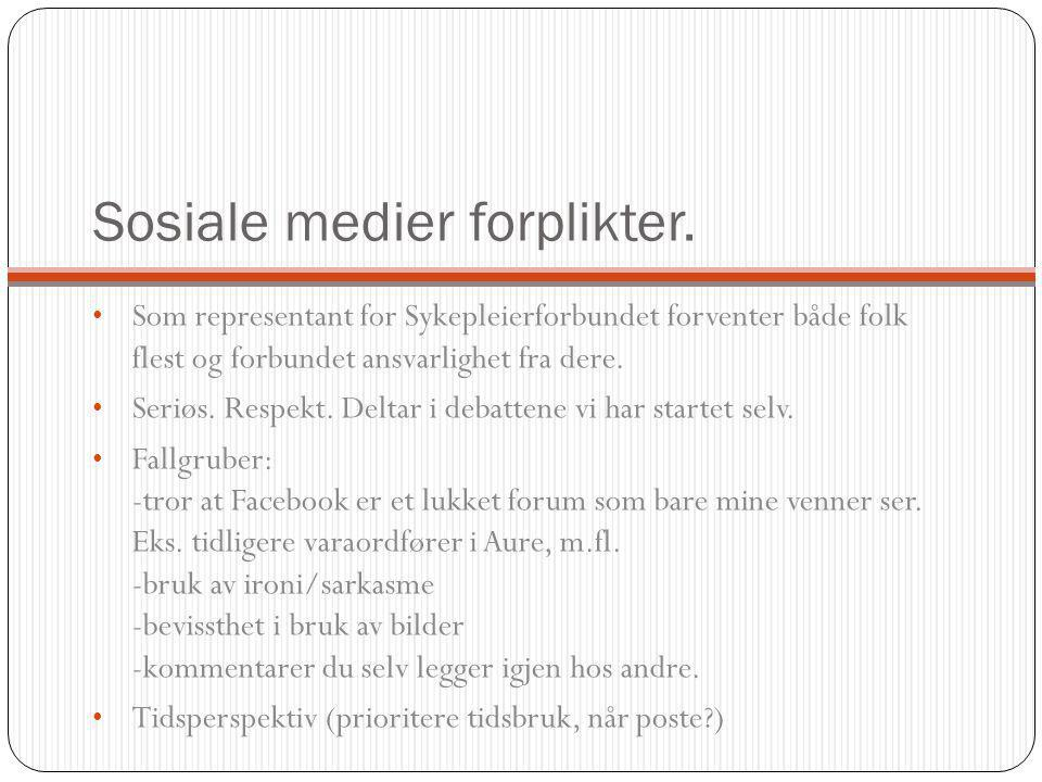 Sosiale medier forplikter.