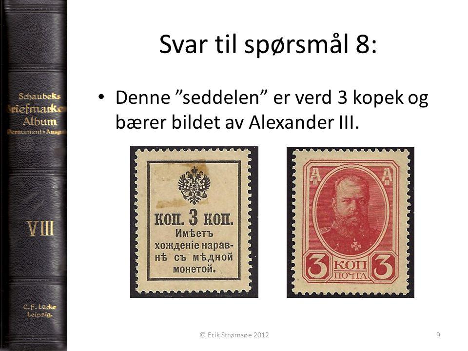 """Svar til spørsmål 8: 9 Denne """"seddelen"""" er verd 3 kopek og bærer bildet av Alexander III. © Erik Strømsøe 2012"""