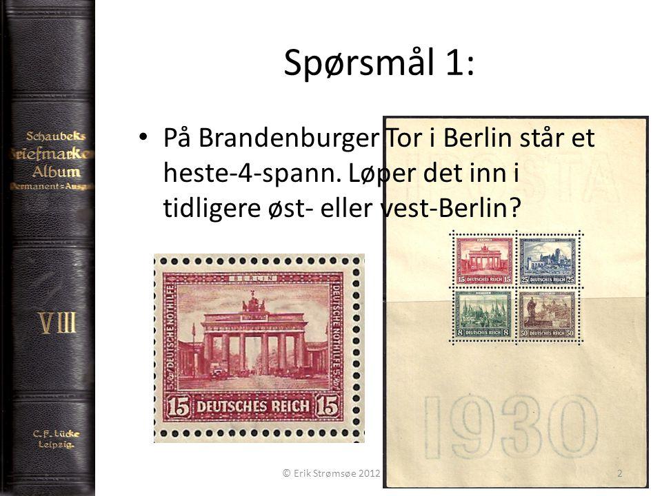 Spørsmål 1: 2 På Brandenburger Tor i Berlin står et heste-4-spann.