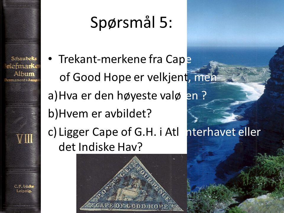 Spørsmål 5: 6 Trekant-merkene fra Cape of Good Hope er velkjent, men a)Hva er den høyeste valøren .