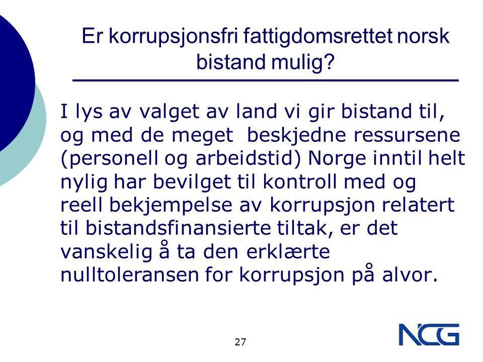 Er korrupsjonsfri fattigdomsrettet norsk bistand mulig.