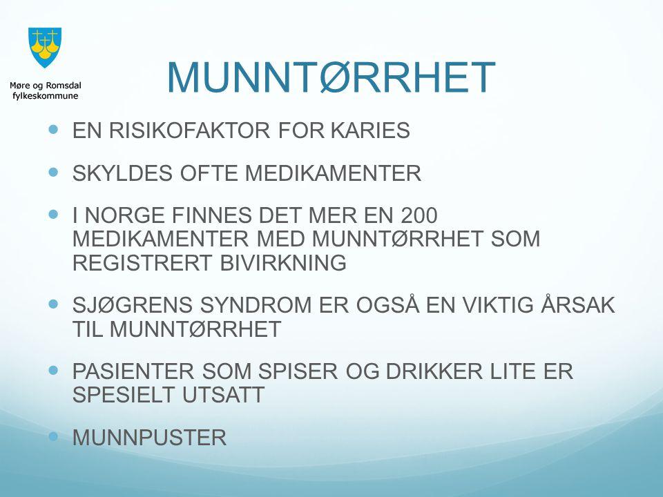 MUNNTØRRHET EN RISIKOFAKTOR FOR KARIES SKYLDES OFTE MEDIKAMENTER I NORGE FINNES DET MER EN 200 MEDIKAMENTER MED MUNNTØRRHET SOM REGISTRERT BIVIRKNING