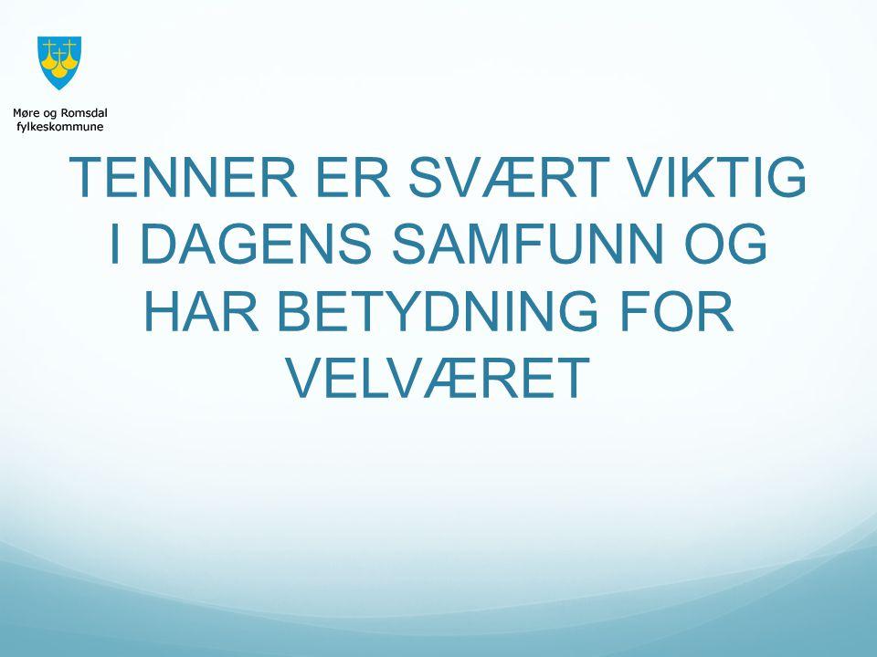 TENNER ER SVÆRT VIKTIG I DAGENS SAMFUNN OG HAR BETYDNING FOR VELVÆRET