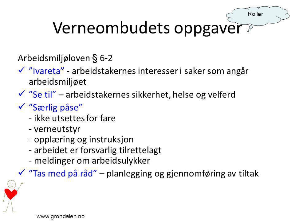 """www.grondalen.no Roller Verneombudets oppgaver Arbeidsmiljøloven § 6-2 """"Ivareta"""" - arbeidstakernes interesser i saker som angår arbeidsmiljøet """"Se til"""