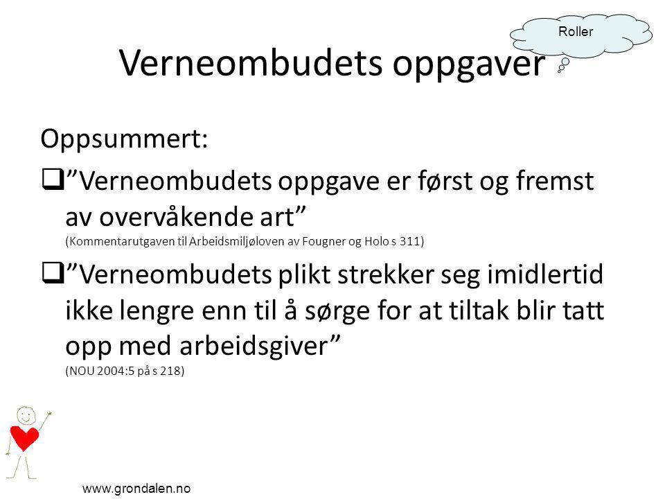 """www.grondalen.no Roller Verneombudets oppgaver Oppsummert:  """"Verneombudets oppgave er først og fremst av overvåkende art"""" (Kommentarutgaven til Arbei"""