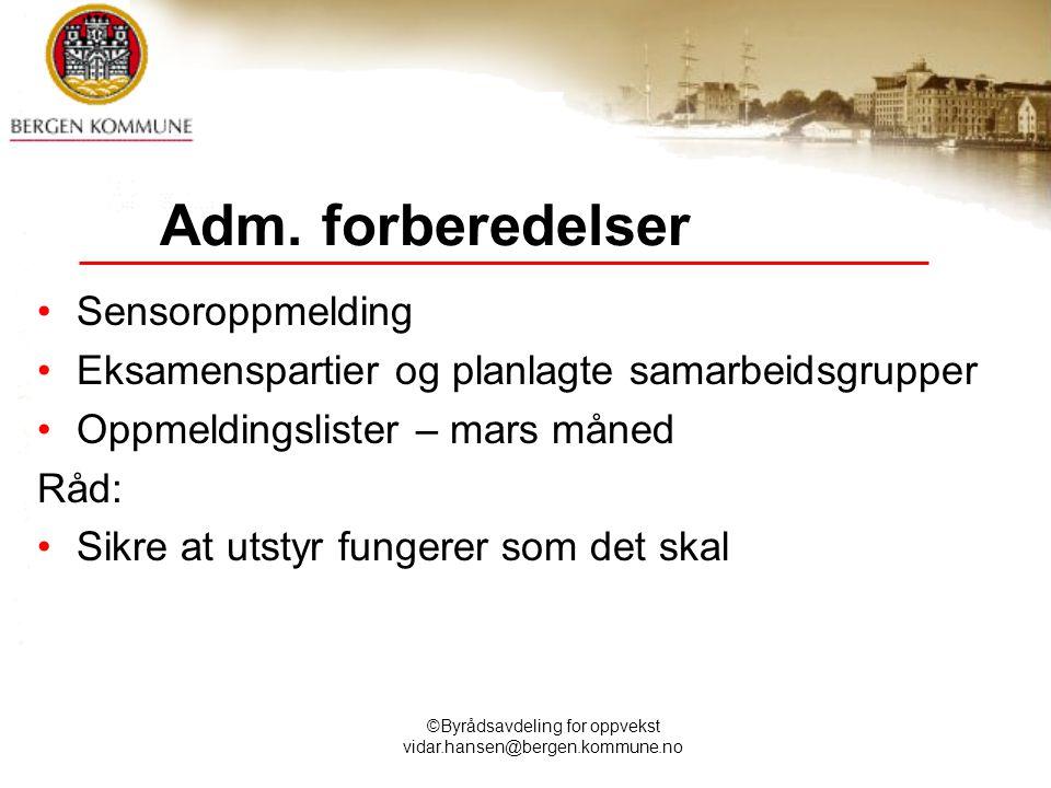 ©Byrådsavdeling for oppvekst vidar.hansen@bergen.kommune.no Adm.