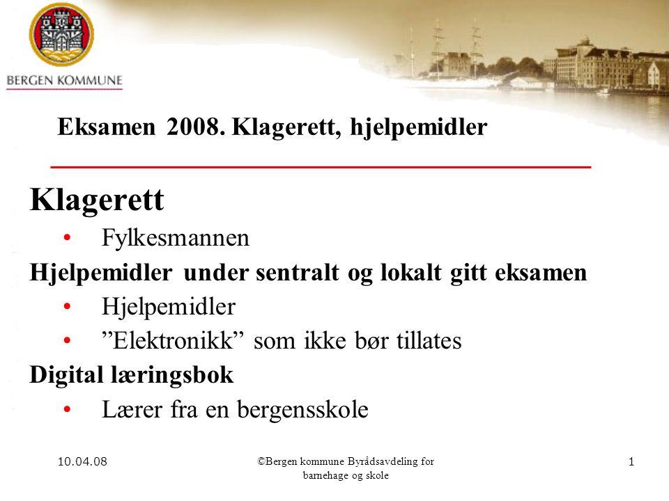 10.04.08©Bergen kommune Byrådsavdeling for barnehage og skole 1 Eksamen 2008.