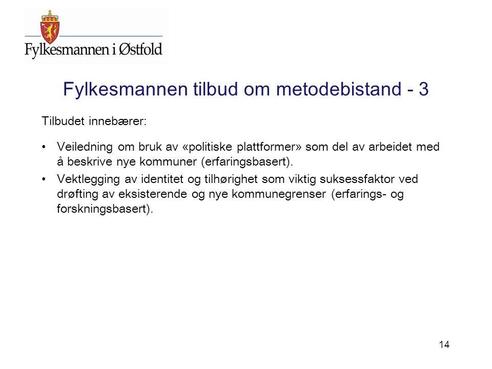 Fylkesmannen tilbud om metodebistand - 3 Tilbudet innebærer: Veiledning om bruk av «politiske plattformer» som del av arbeidet med å beskrive nye kommuner (erfaringsbasert).