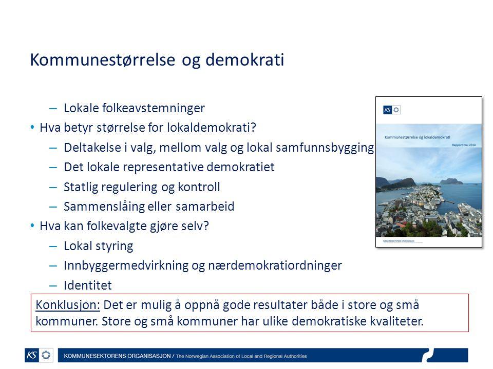 Kommunestørrelse og demokrati – Lokale folkeavstemninger Hva betyr størrelse for lokaldemokrati? – Deltakelse i valg, mellom valg og lokal samfunnsbyg