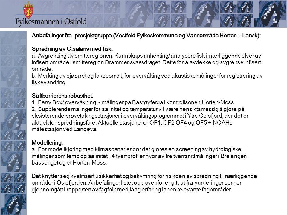 Anbefalinger fra prosjektgruppa (Vestfold Fylkeskommune og Vannområde Horten – Larvik): Spredning av G.salaris med fisk.