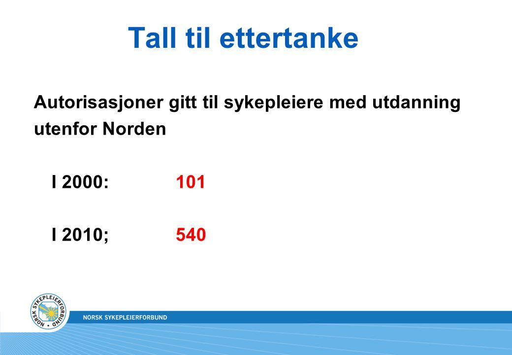 Tall til ettertanke Autorisasjoner gitt til sykepleiere med utdanning utenfor Norden I 2000:101 I 2010;540