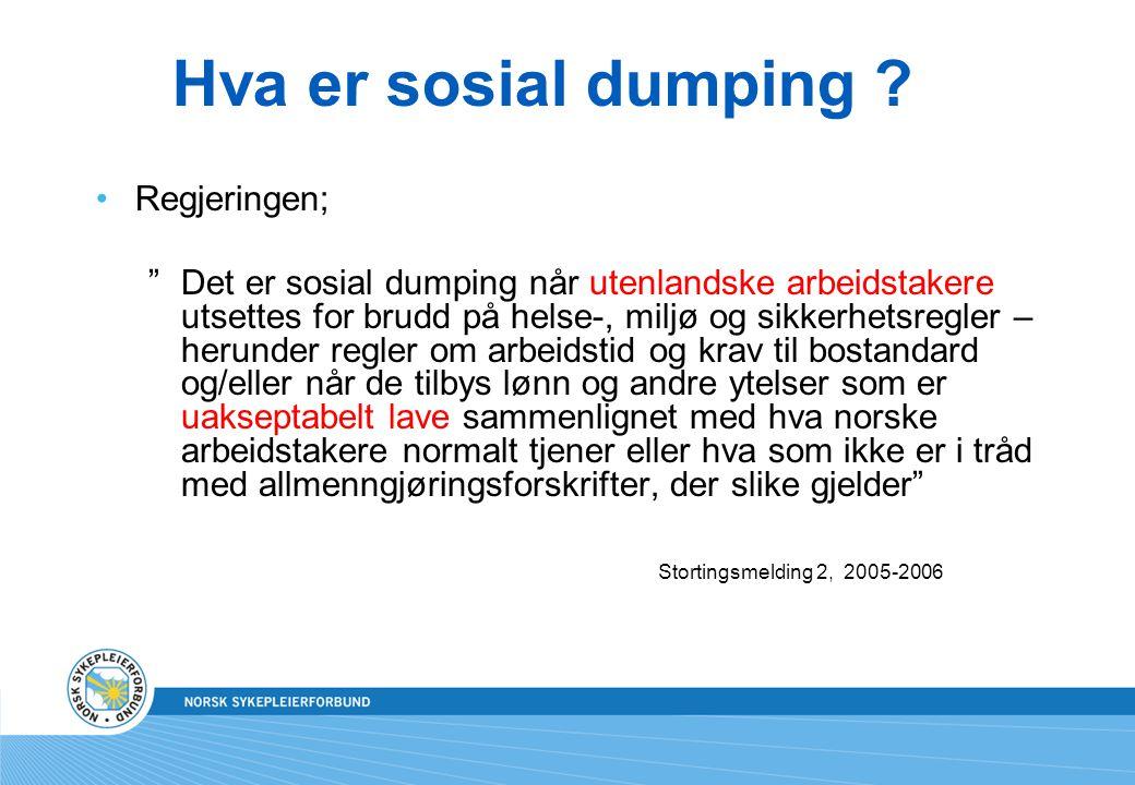 """Hva er sosial dumping ? Regjeringen; """"Det er sosial dumping når utenlandske arbeidstakere utsettes for brudd på helse-, miljø og sikkerhetsregler – he"""