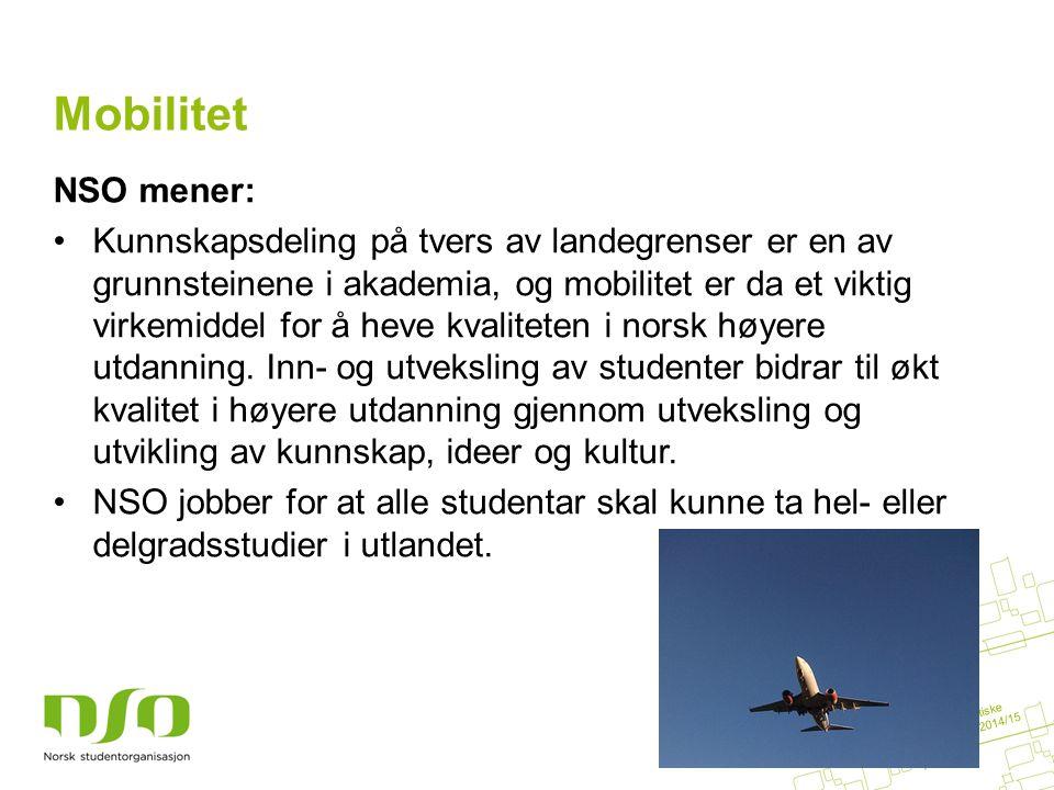Mobilitet NSO mener: Kunnskapsdeling på tvers av landegrenser er en av grunnsteinene i akademia, og mobilitet er da et viktig virkemiddel for å heve kvaliteten i norsk høyere utdanning.