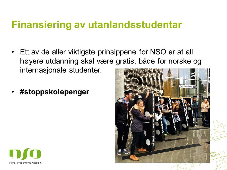 Finansiering av utanlandsstudentar Ett av de aller viktigste prinsippene for NSO er at all høyere utdanning skal være gratis, både for norske og internasjonale studenter.