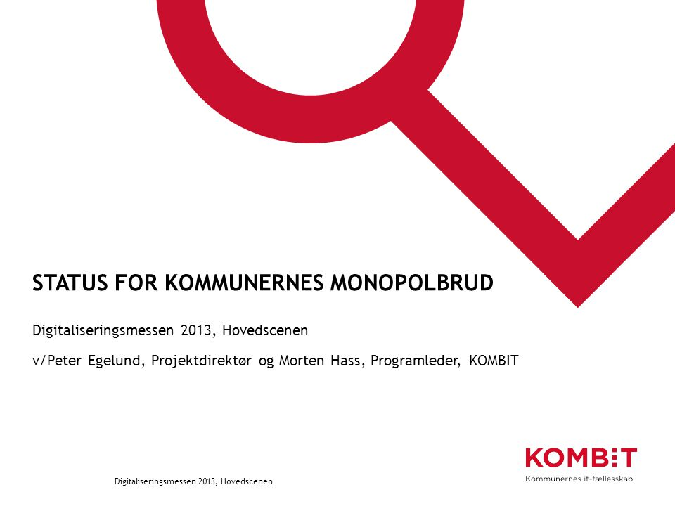 HVILKE SYSTEMER ER MED I MONOPOLBRUDDET? Digitaliseringsmessen 2013, Hovedscenen