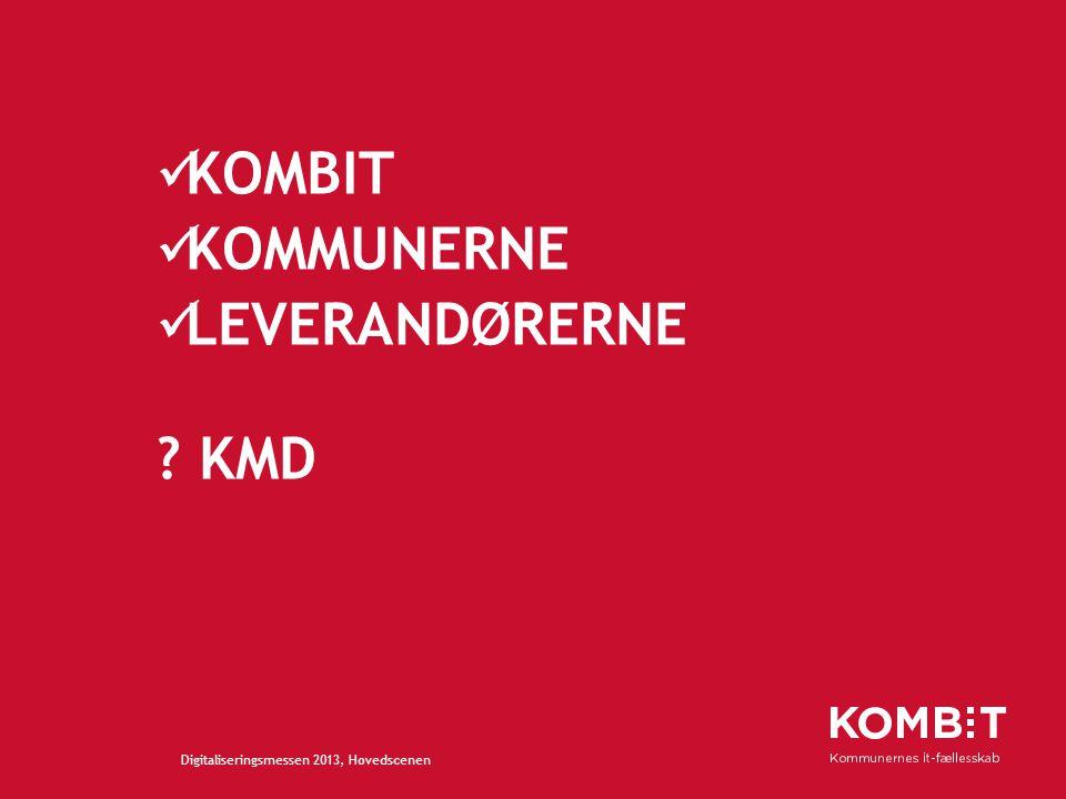 KOMBIT Digitaliseringsmessen 2013, Hovedscenen KOMMUNERNE LEVERANDØRERNE KMD