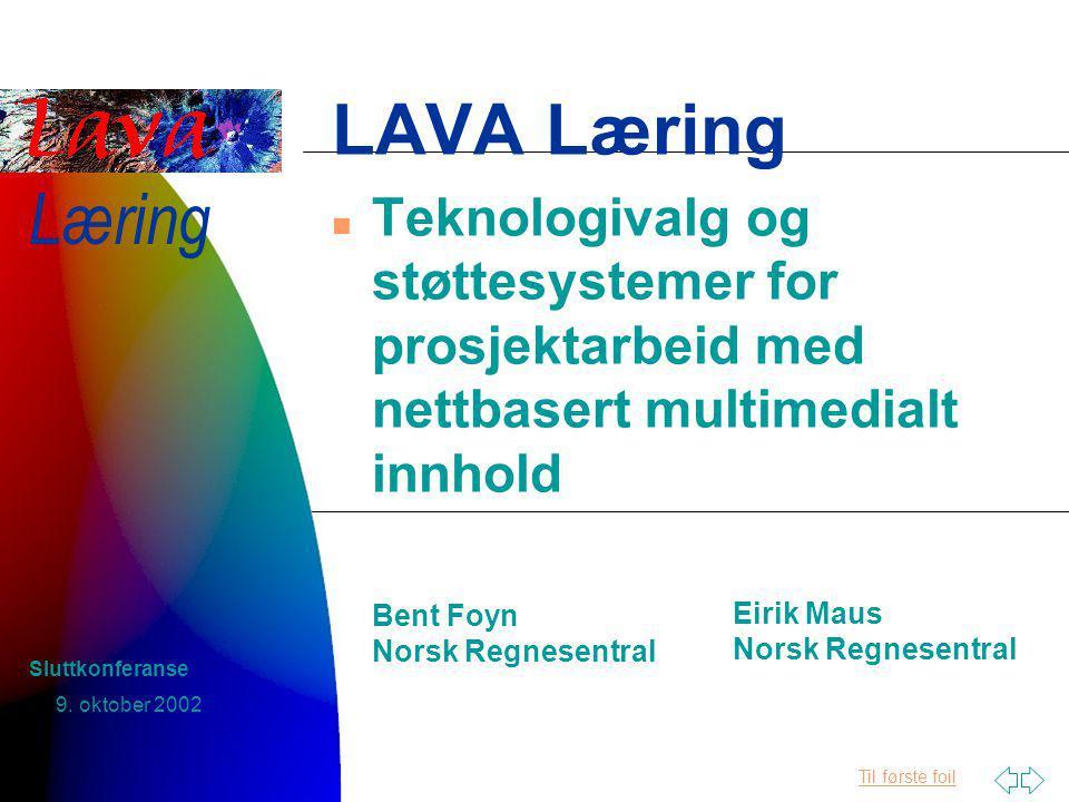 Til første foil Læring 9.oktober 2002 Sluttkonferanse Innhold n Hva har vi tenkt og lært.