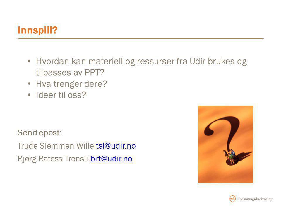 Innspill.Hvordan kan materiell og ressurser fra Udir brukes og tilpasses av PPT.