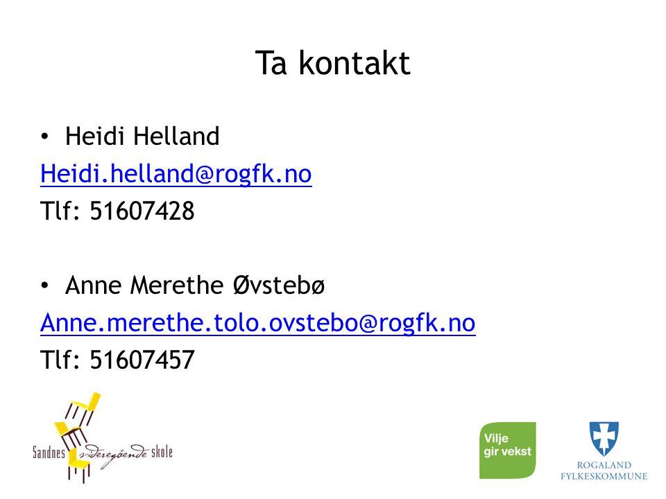 Ta kontakt Heidi Helland Heidi.helland@rogfk.no Tlf: 51607428 Anne Merethe Øvstebø Anne.merethe.tolo.ovstebo@rogfk.no Tlf: 51607457