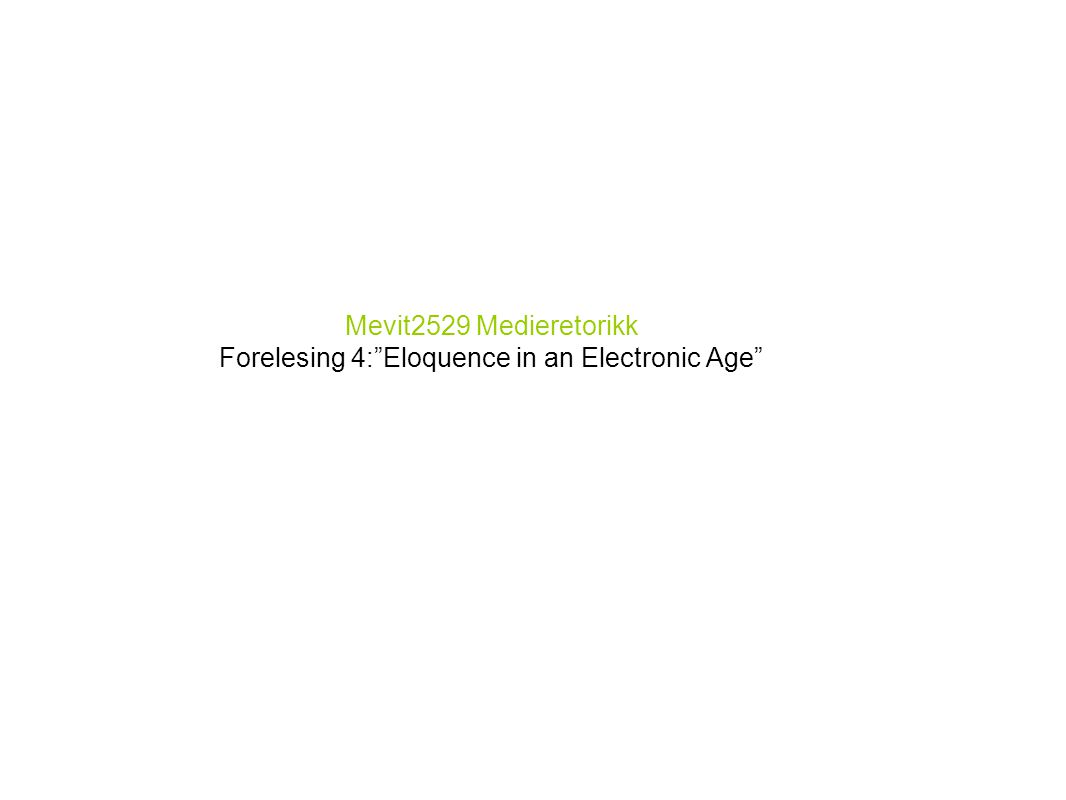Om forelesningen Hovedspørsmål: Has television changed our concept of eloquence? (s.
