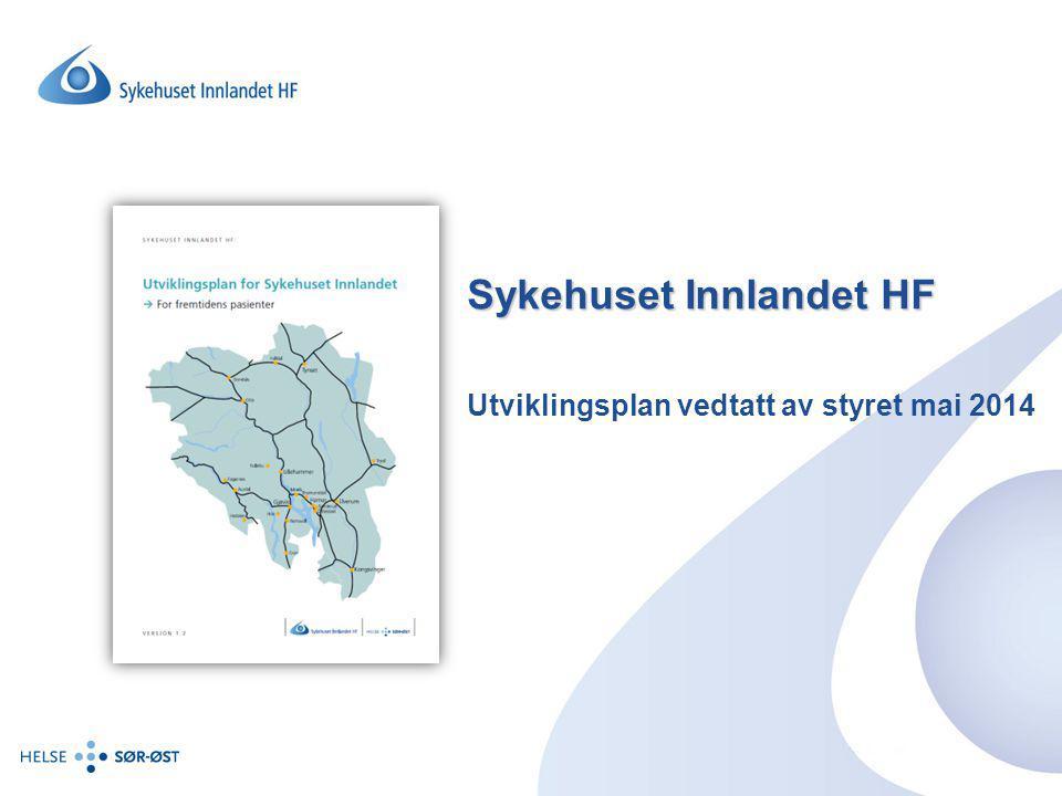 Sykehuset Innlandet HF Utviklingsplan vedtatt av styret mai 2014