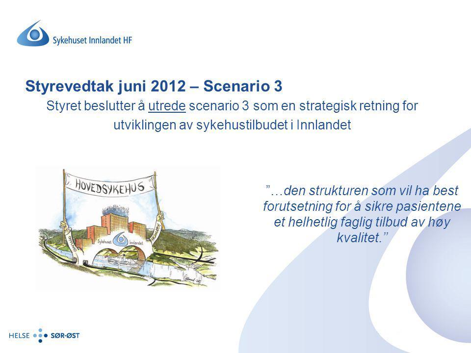 """""""…den strukturen som vil ha best forutsetning for å sikre pasientene et helhetlig faglig tilbud av høy kvalitet.'' Styrevedtak juni 2012 – Scenario 3"""