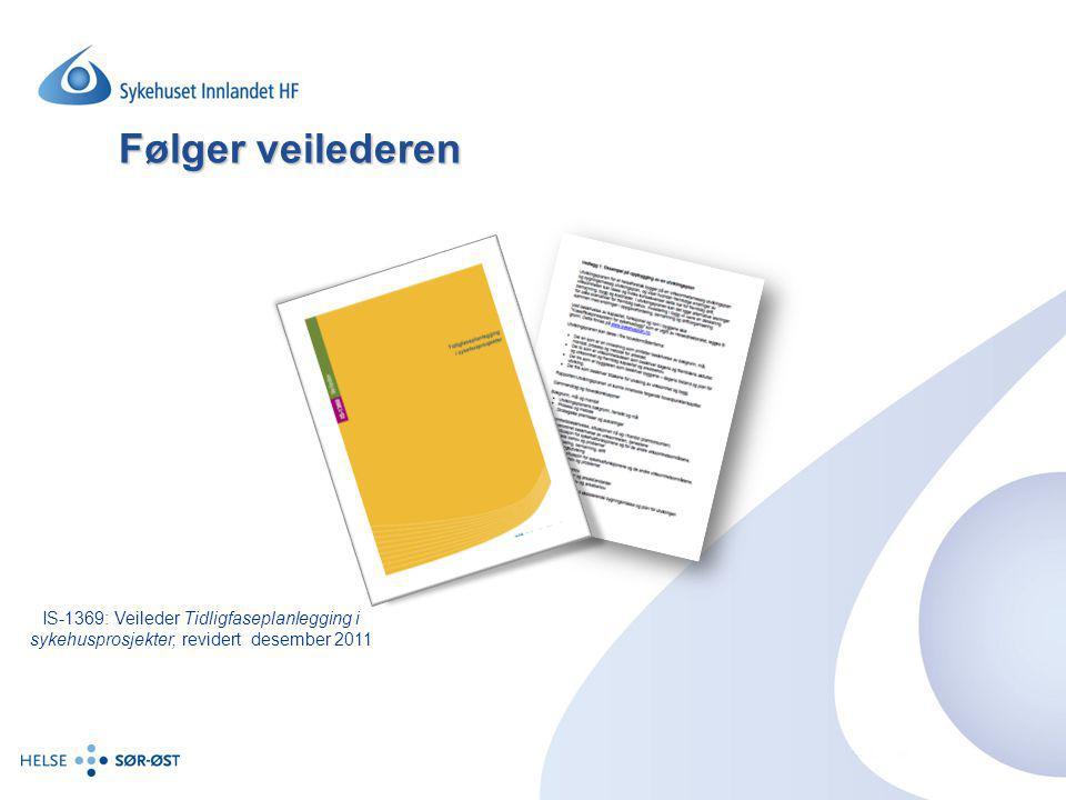 Følger veilederen IS-1369: Veileder Tidligfaseplanlegging i sykehusprosjekter, revidert desember 2011