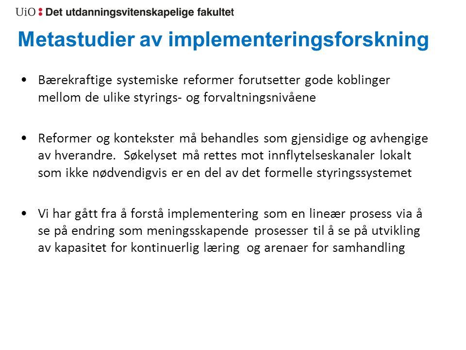 Metastudier av implementeringsforskning Bærekraftige systemiske reformer forutsetter gode koblinger mellom de ulike styrings- og forvaltningsnivåene R