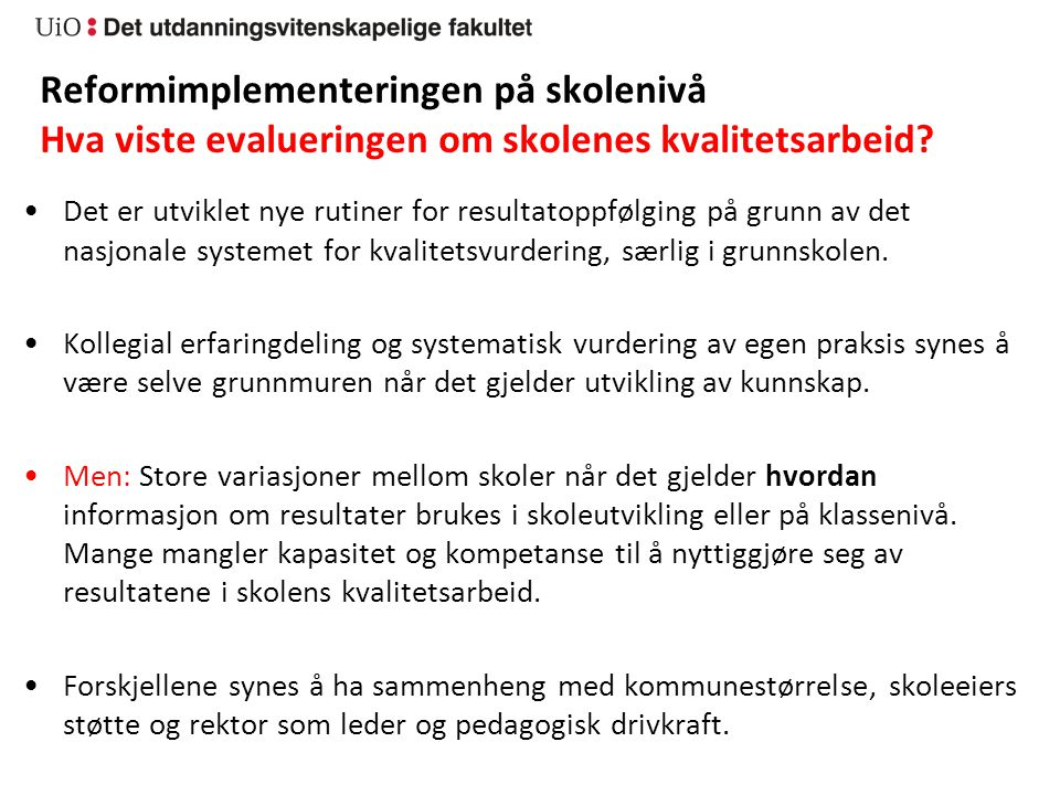 Reformimplementeringen på skolenivå Handlingsrom og myndiggjøring av profesjonen I 2011 svarer hhv.