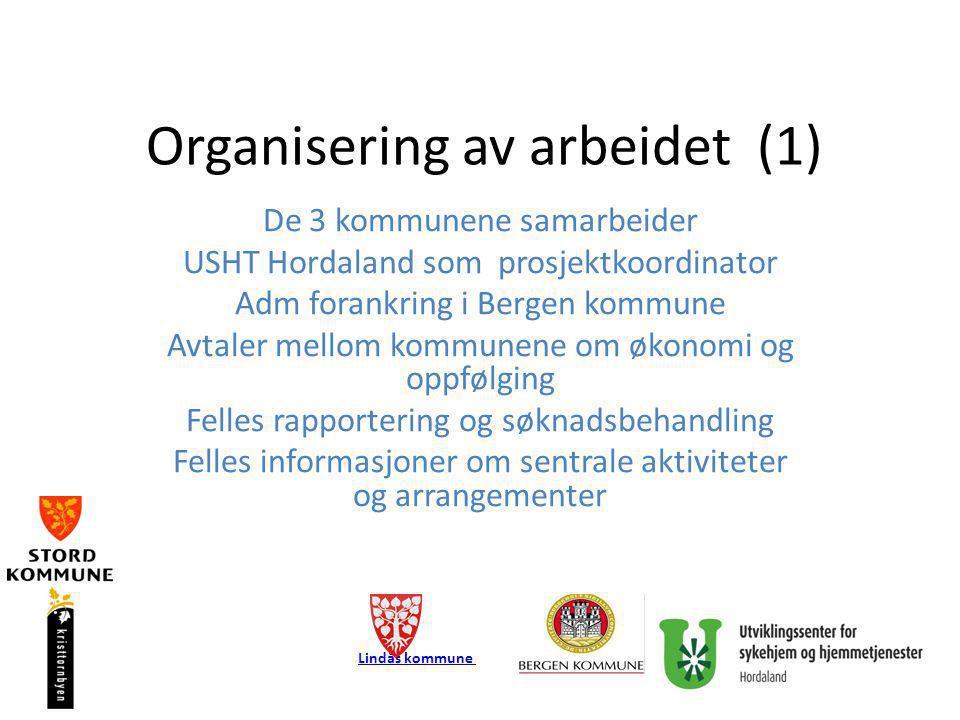 Organisering av arbeidet (1) De 3 kommunene samarbeider USHT Hordaland som prosjektkoordinator Adm forankring i Bergen kommune Avtaler mellom kommunen