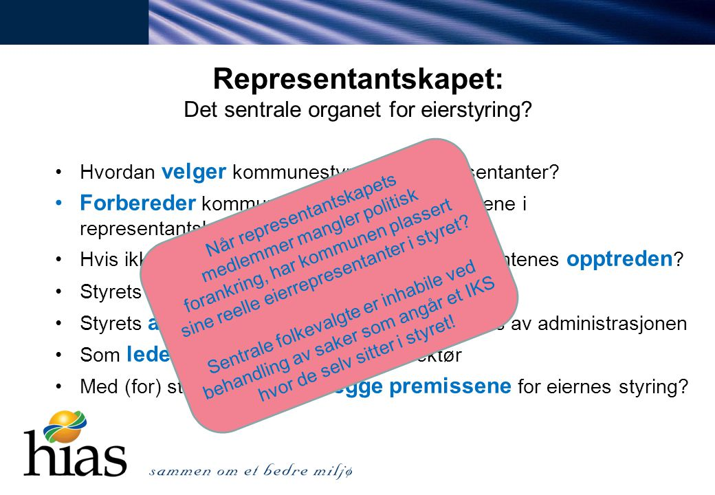 Representantskapet: Det sentrale organet for eierstyring? Hvordan velger kommunestyret sine representanter? Forbereder kommunen som eier seg til møten