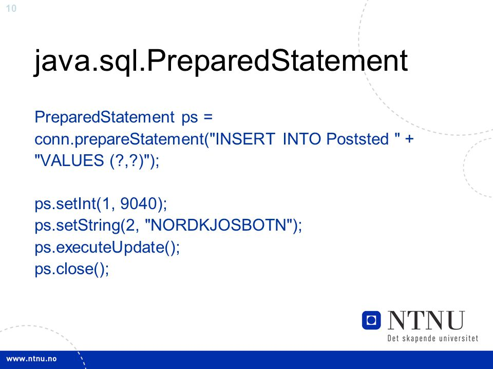10 java.sql.PreparedStatement PreparedStatement ps = conn.prepareStatement(