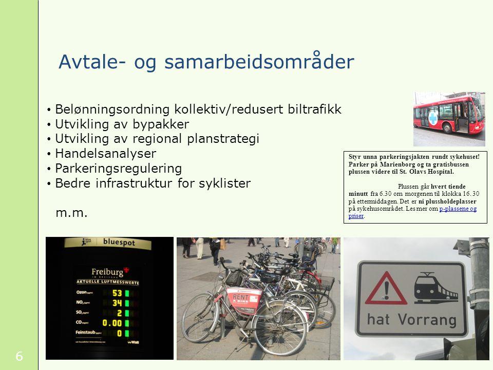 6 Avtale- og samarbeidsområder Belønningsordning kollektiv/redusert biltrafikk Utvikling av bypakker Utvikling av regional planstrategi Handelsanalyser Parkeringsregulering Bedre infrastruktur for syklister m.m.