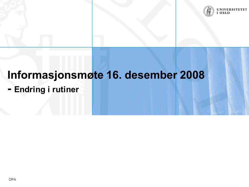 OPA Informasjonsmøte 16. desember 2008 - Endring i rutiner